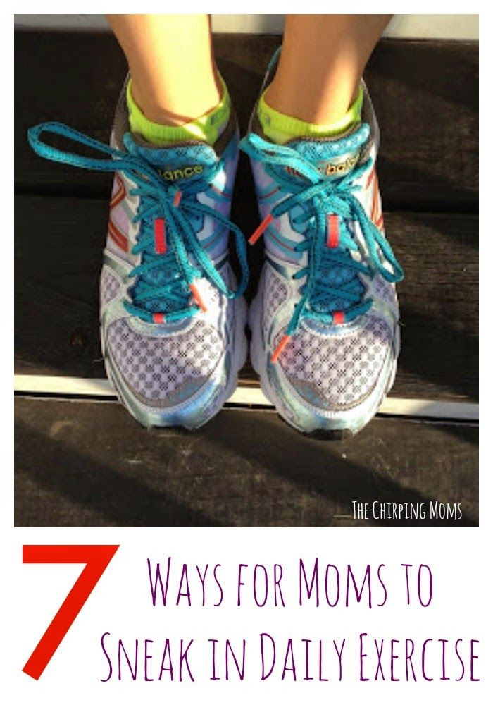 Mom Sneaks In Sons Bedroom: 7 Ways To Moms To Sneak In Daily Exercise