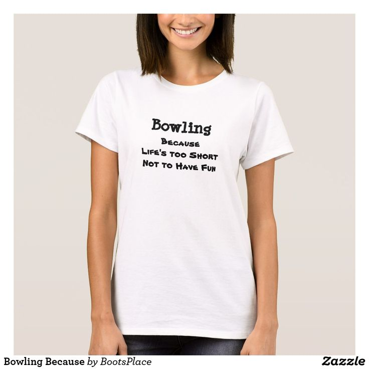 Bowling Because T-Shirt