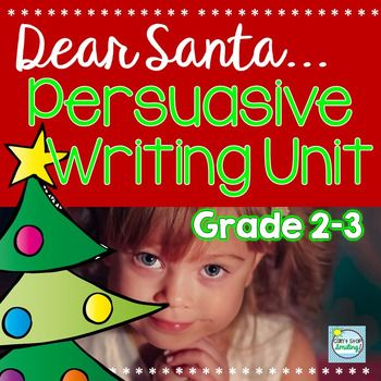Christmas Opinion Writing Unit ~ Dear Santa letters with complete scaffolding from planning to publishingStudents write persuasive letters to Santa in which they must first prove that they ae worthy of a gift by listing specific examples of good behavior, and second, list solid reasons for acquiring a specific toy based on attributes of the toy.