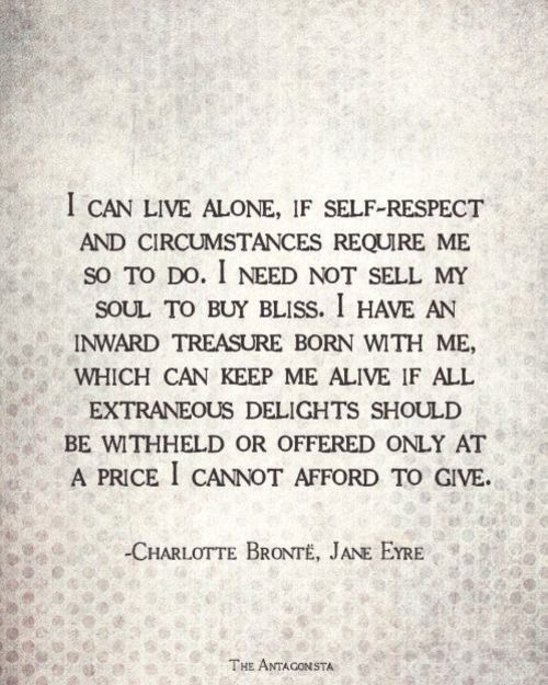 Yasss!! This is me. Not a loner but I know my worth alone or as a part of another person. Either way. Jane Eyre baby!