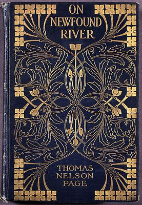 Art Nouveau Book covers by Decorative Designers, via Surface Fragments, aka Alan Carroll. On Newfound River by Thomas Nelson Page   Book Cover Design