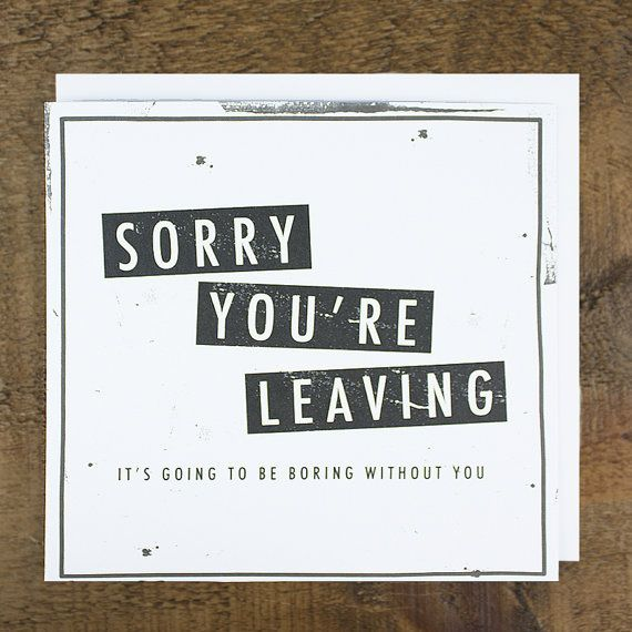 Funny Sorry You're Leaving Card, Boring Without You
