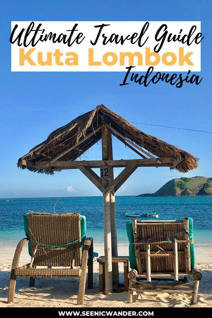 The Ultimate Travel Guide To Kuta Lombok Indonesia Top Things To