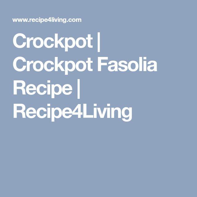 Crockpot | Crockpot Fasolia Recipe | Recipe4Living