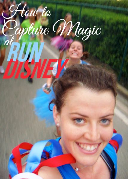 Capturing Magic During RunDisney -- just listened to this, and it made me soo excited to do a Disney marathon