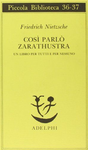 Libro Così parlò Zarathustra. Un libro per tutti e per nessuno di Friedrich Nietzsche