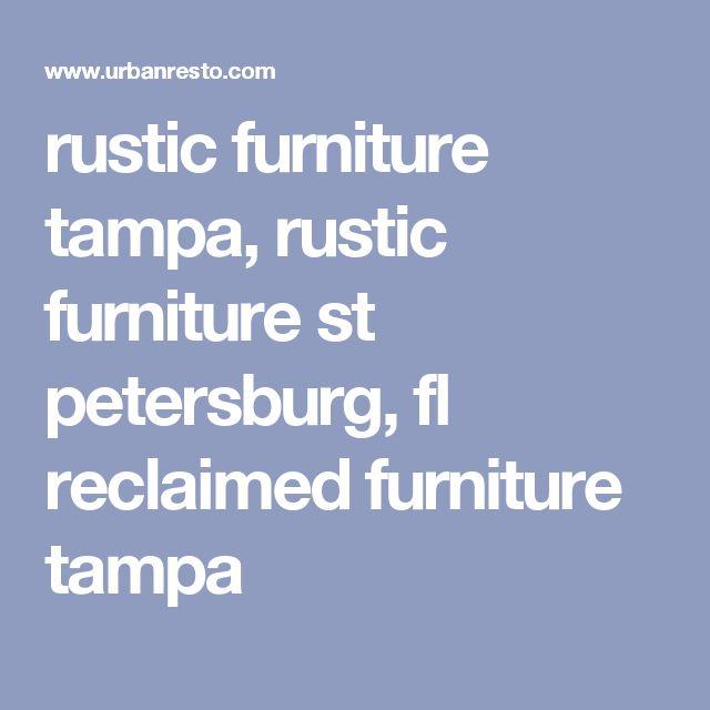 Rustic Furniture Tampa, Rustic Furniture St Petersburg, Fl Reclaimed Furniture  Tampa
