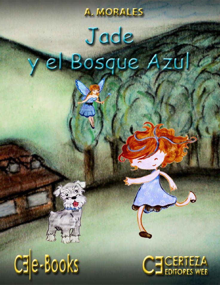 """Jade y el Bosque Azul  Jade y el Bosque Azul.  Jade es una pequeña niña que vive a las orillas del bosque azul, en donde conoce a Azul, la reina de las hadas, con quien vivirá emocionantes y divertidas aventuras a lado su pequeña perrita """"Coco""""  En este primer cuento Jade tendrá que hacer uso de su inteligencia, y así obtener una valiosa y mágica amistad."""