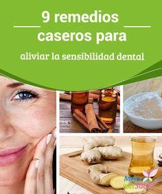 9 remedios caseros para aliviar la sensibilidad dental   La sensibilidad dental es una dolencia muy común en la población que suele producirse por ingerir alimentos muy fríos o calientes.
