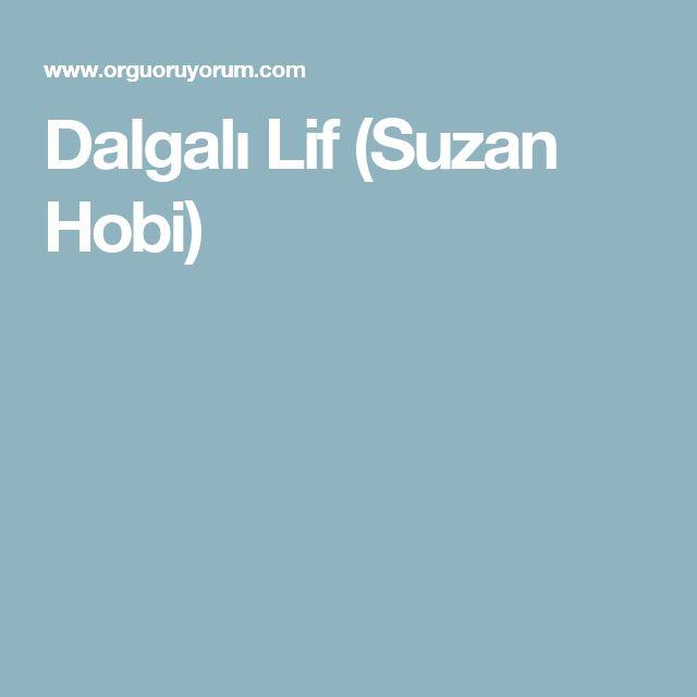 Dalgalı Lif (Suzan Hobi)