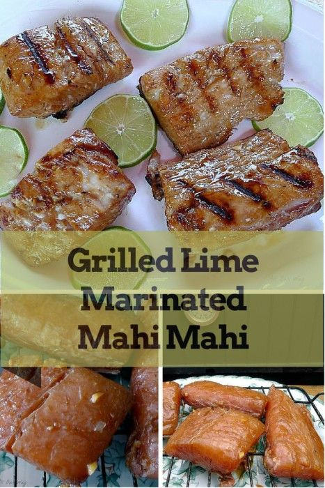 Grilled Lime Marinated Mahi Mahi is made flavorful and juicy by the ...