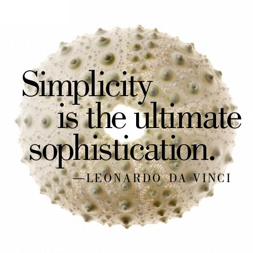 Simplicity is the ultimate…
