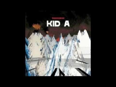 ▶ Radiohead - Kid A