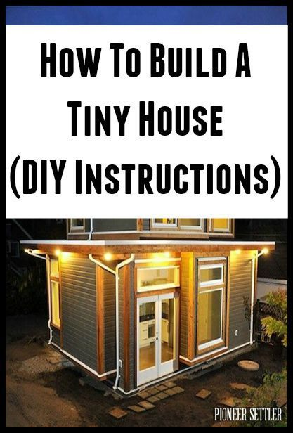 How To Build A Tiny House DIY Plans                                                                                                                                                      More