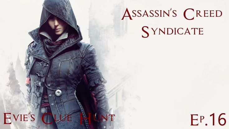 Assassin Creed Syndicate: Xbox One: Ep.016: Evie's Clue Hunt