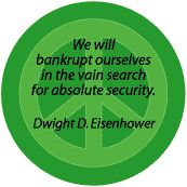 Bankrupt Ourselves in Vain Search for Absolute Security--PEACE QUOTE T-SHIRT
