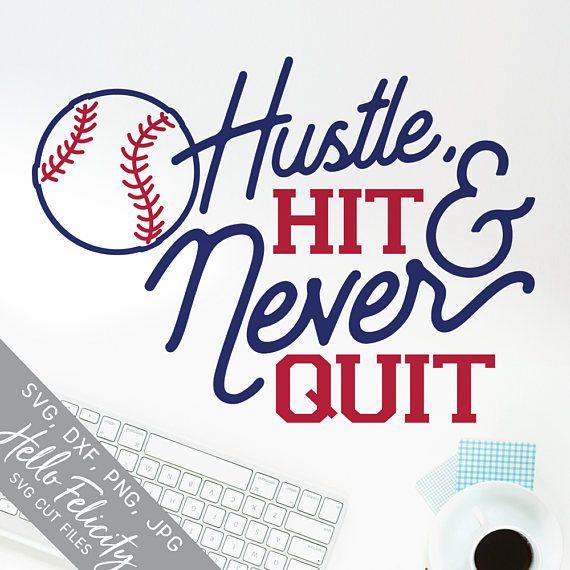 Baseball Svg Hustle Hit and Never Quit Svg Sports Svg Svg