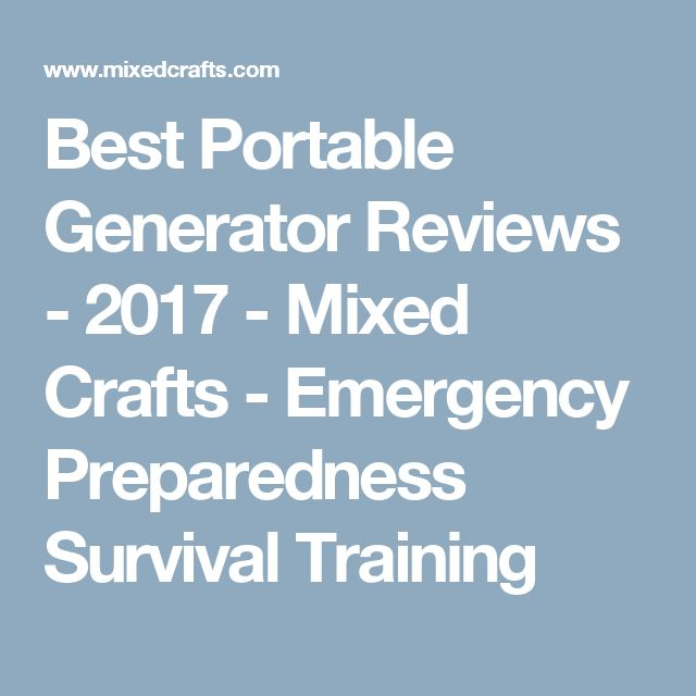 Best Portable Generator Reviews - 2017 - Mixed Crafts - Emergency Preparedness Survival Training