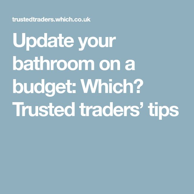 Update your bathroom on a budget: Which? Trusted traders' tips
