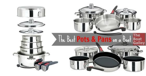 Best Pans and Pots on a boat - What are the best pots and pans for a boat? Whatever cookware you get, this is something that you'll use everyday and, outside of your galley ...