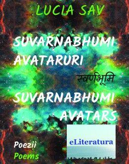 Suvarnabhumi – Avataruri / Suvarnabhumi – Avatars. Versuri. Ediţie bilingvă română-engleză
