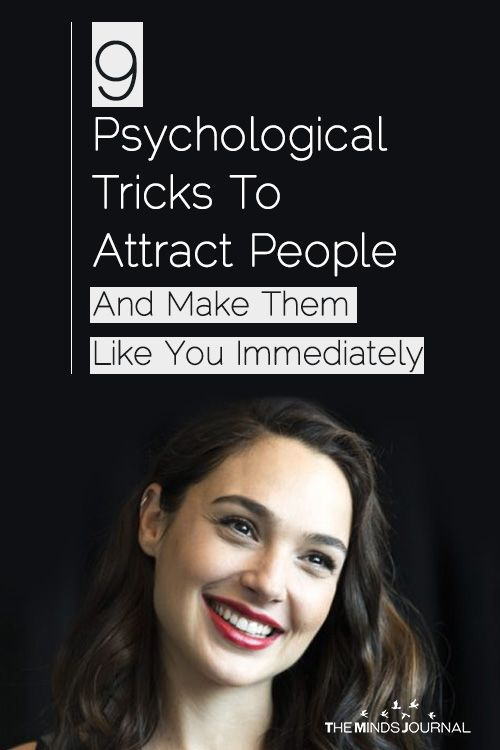 9 Psychological Tricks To Attract People And Make Them