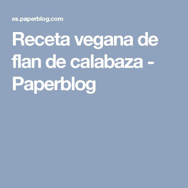 Receta vegana de flan de calabaza - Paperblog