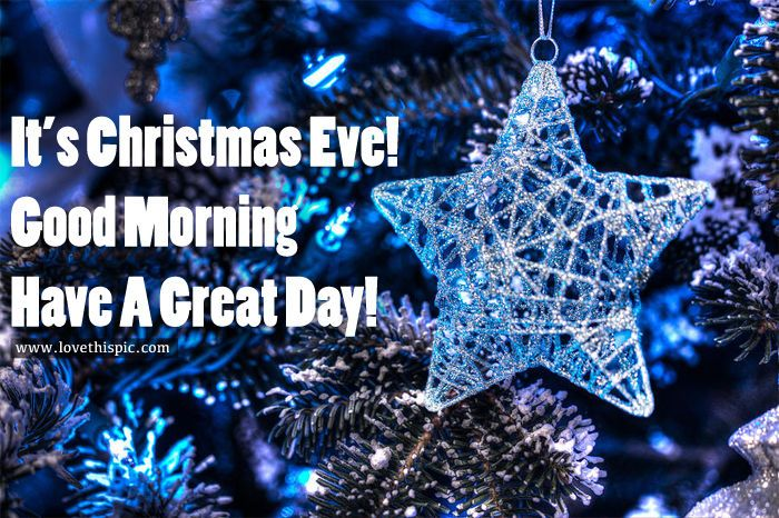 It's Christmas Eve! Good Morning.