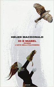 Io e Mabel - Helen Macdonald - 10 recensioni su Anobii