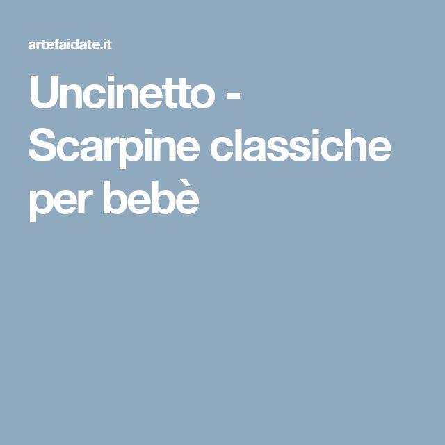 Uncinetto - Scarpine classiche per bebè