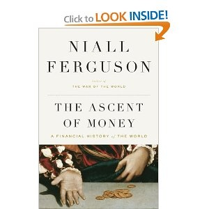 The Ascent of Money: A Financial History of the WorldWorth Reading, Finance History, Book Worth, Money, 10 Book, Financial History, Ascent, Niall Ferguson, The World