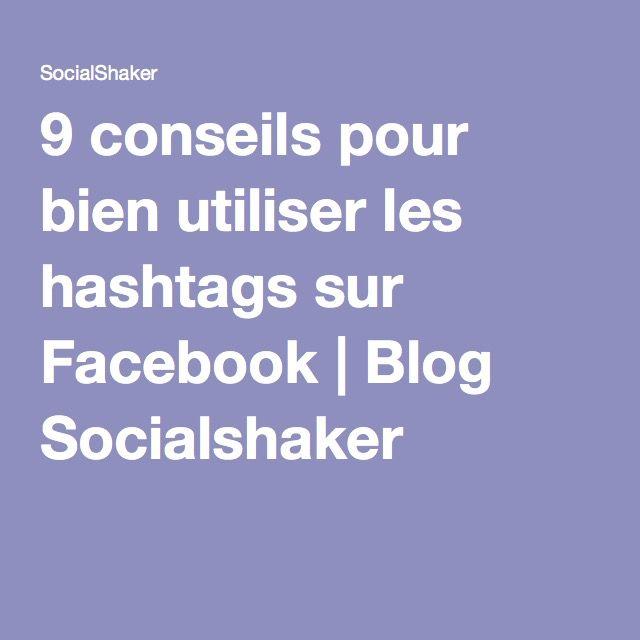 9 conseils pour bien utiliser les hashtags sur Facebook | Blog Socialshaker