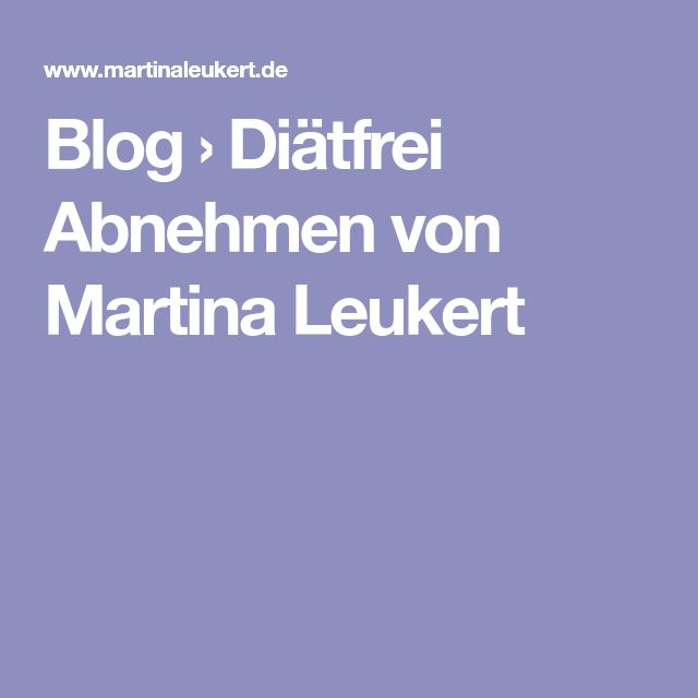 Blog › Diätfrei Abnehmen von Martina Leukert