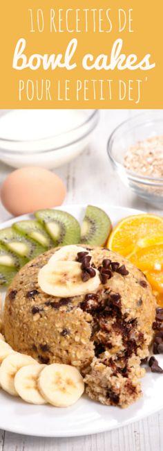 10 recettes de bowl cakes pour le petit déjeuner !                              …