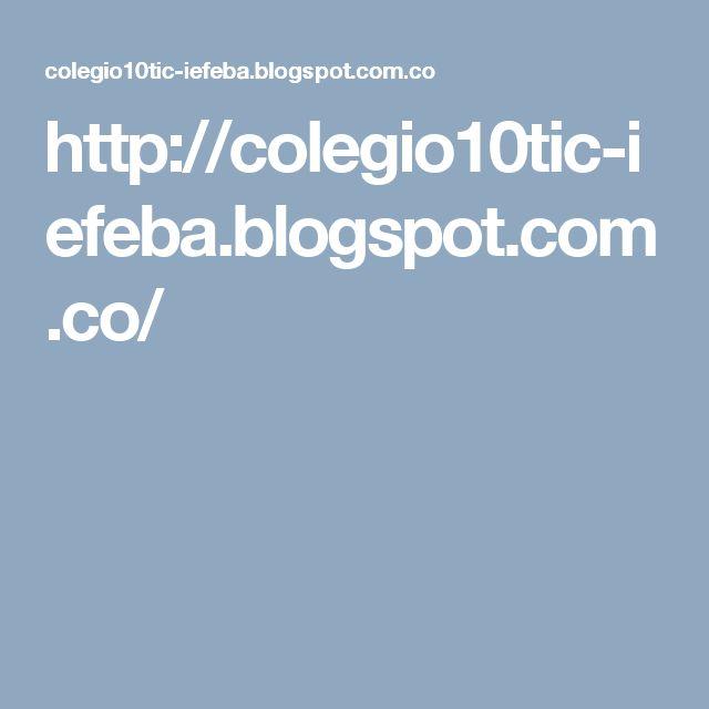 http://colegio10tic-iefeba.blogspot.com.co/