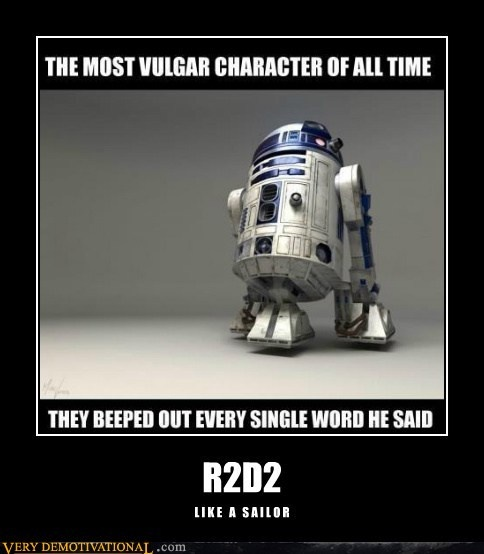 The most vulgar character of all time. They beeped out every word he said.  R2D2  Like a sailor.: Thoughts, R2D2, Movie Character, Stars War, Vulgar Character, Funny Stuff, Mouths, True Stories, Starwars