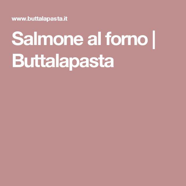 Salmone al forno   Buttalapasta