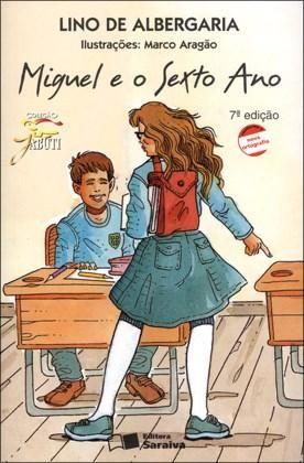 Miguel e o Sexto Ano - Col. Jabuti - Conforme a Nova Ortografia