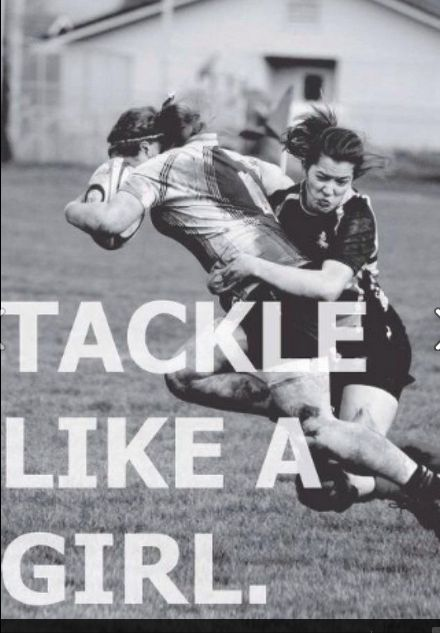 Tackle like a girl.