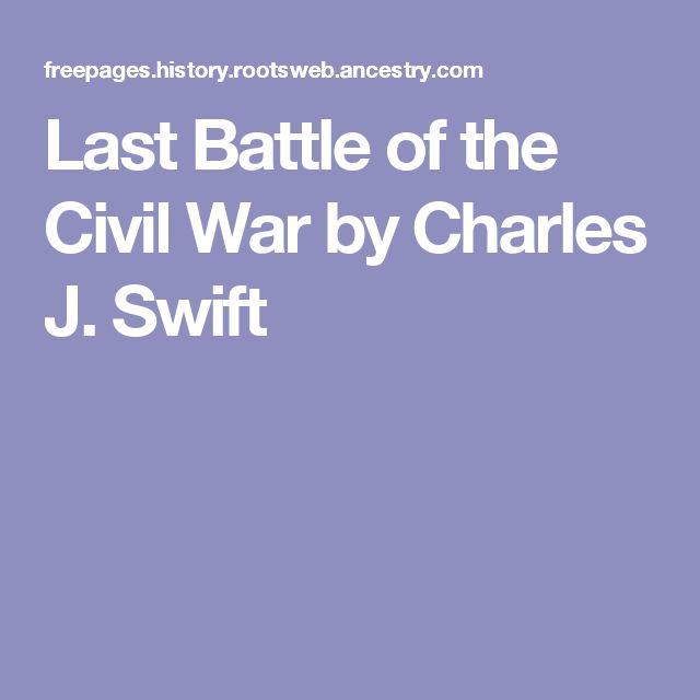 Last Battle of the Civil War by Charles J. Swift