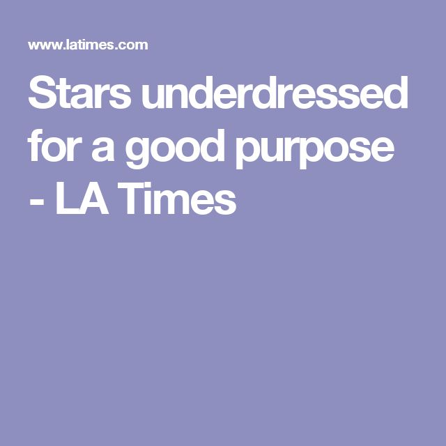 Stars underdressed for a good purpose - LA Times
