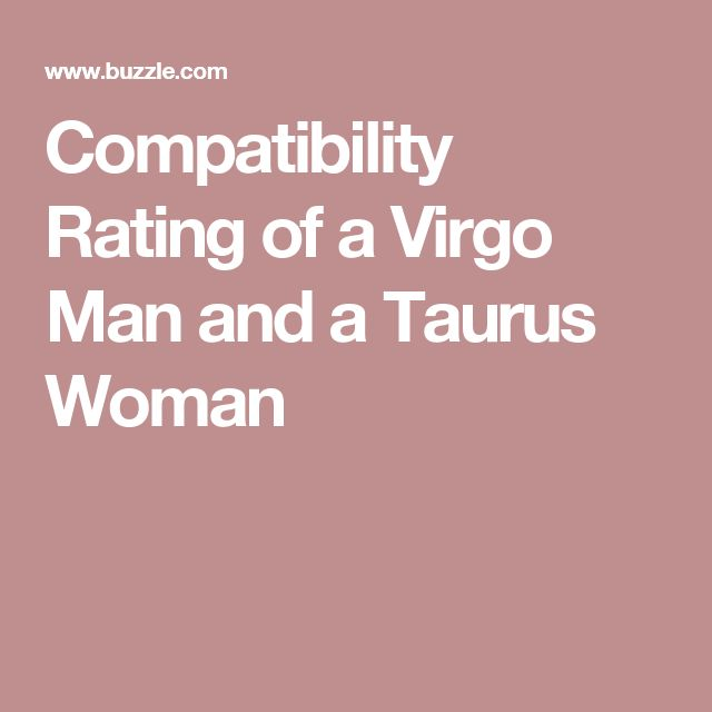 Compatibility Rating of a Virgo Man and a Taurus Woman