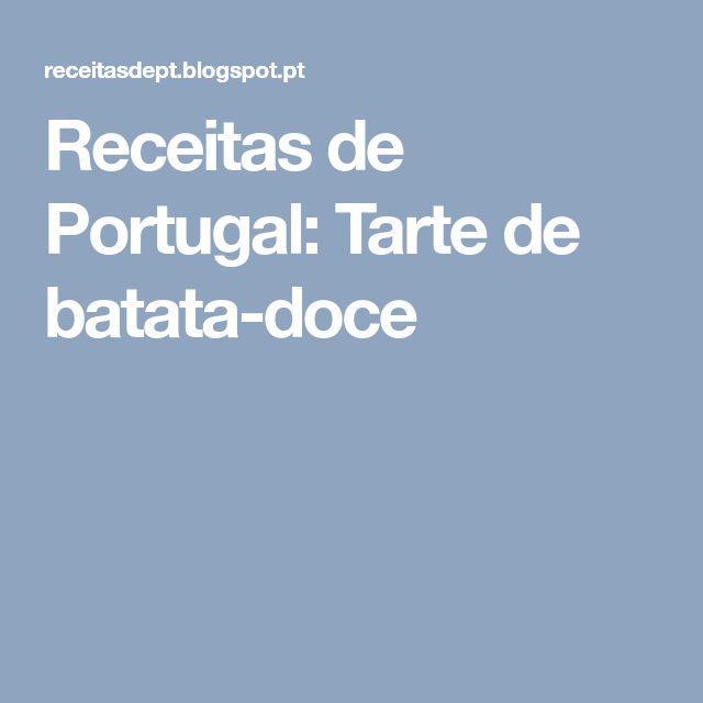 Receitas de Portugal: Tarte de batata-doce