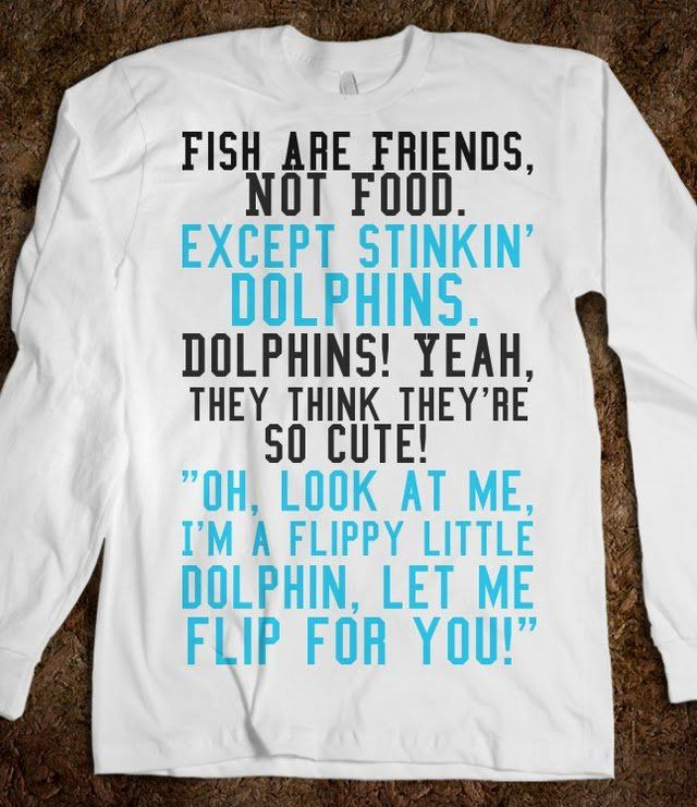Except for Dolphins! - Whitney's Wardrobe - Skreened T-shirts, Organic Shirts, Hoodies, Kids Tees, Baby One-Pieces and Tote Bags