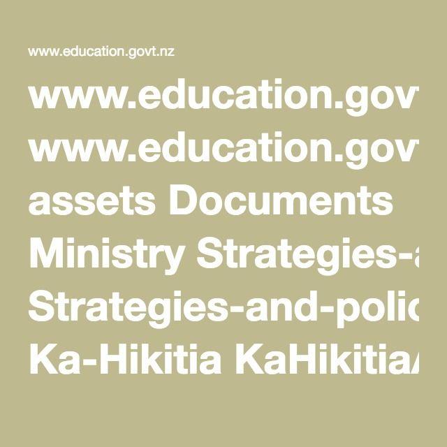 www.education.govt.nz assets Documents Ministry Strategies-and-policies Ka-Hikitia KaHikitiaAcceleratingSuccessEnglish.pdf