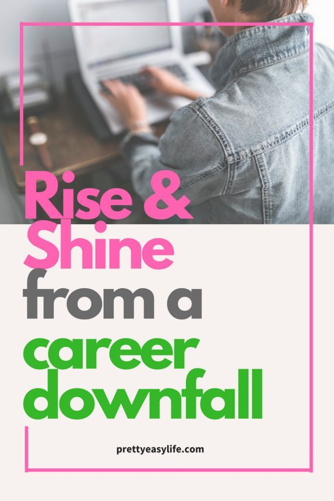 rise & shine from career down fall - strategies to help in the transition - blogging career