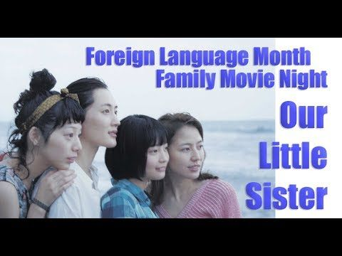 Family Movie Night: Our Little Sister (Foreign Language Month)