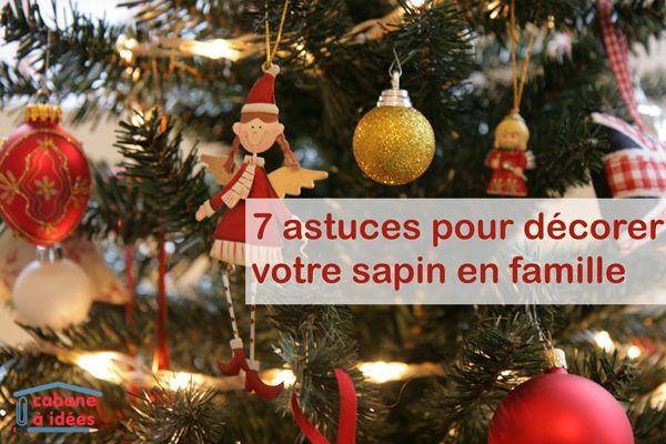 7 astuces pour décorer le sapin de Noël en famille | La cabane à idées