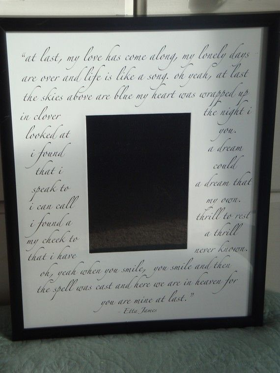 At Last by Etta James. 11x14 custom mat for 5x7 photo with frame. Perfect for weddings, engagements, bridal showers or anniversaries. $40