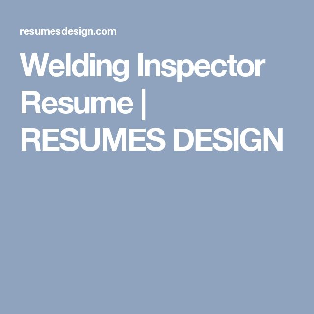 Welding Inspector Resume RESUMES DESIGN resume of welding - ge field engineer sample resume